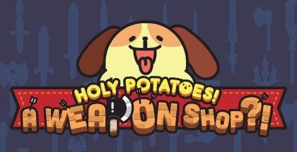 Holy Potatoes! A Weapon Shop v1.1.4.1
