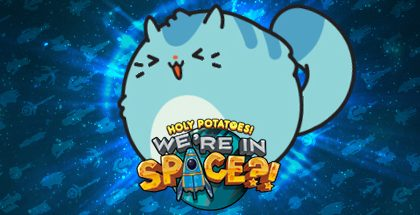 Holy Potatoes! We're in Space v1.1.4.2
