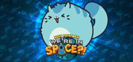 Holy Potatoes! We're in Space